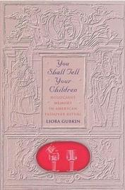 You Shall Tell Your Children by Liora Gubkin