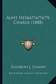 Aunt Hesbaacentsa -A Centss Charge (1888) by Elizabeth J Lysaght