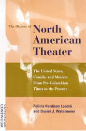 The History of North American Theater by Felicia Hardison Londre image