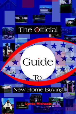 The Official Guide to New Home Buying by Lynda Michaels image