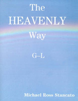 The Heavenly Way G-L by Michael Ross Stancato image