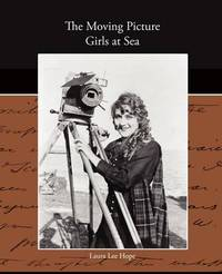The Moving Picture Girls at Sea by Laura Lee Hope image