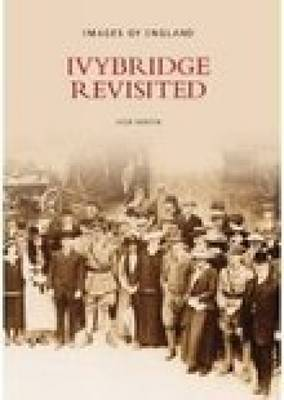 Ivybridge Revisited by Colin R. Martin
