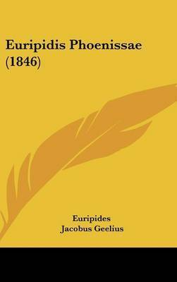 Euripidis Phoenissae (1846) by * Euripides
