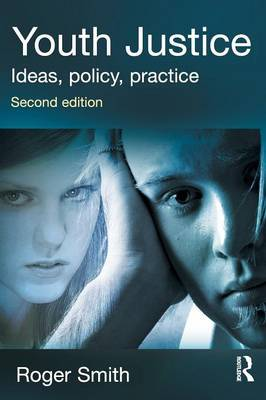 Youth Justice: Ideas, Policy, Practice by Roger S. Smith image