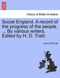Social England. a Record of the Progress of the People. ... by Various Writers. Edited by H. D. Traill. by Henry Duff Traill image