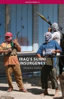 Iraq's Sunni Insurgency by Ahmed S Hashim