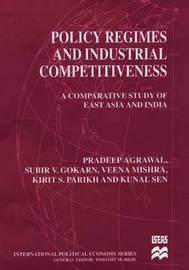 Policy Regimes and Industrial Competitiveness by Pradeep Agrawal