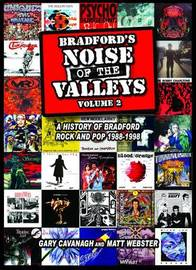 Bradford's Noise of the Valleys: Volume 2 by Gary Cavanagh