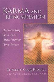 Karma and Reincarnation by Elizabeth Clare Prophet