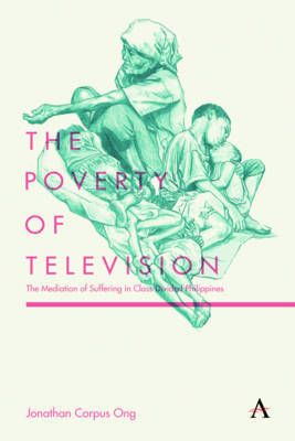 The Poverty of Television by Jonathan Corpus Ong