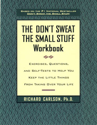 The Don't Sweat the Small Stuff Workbook by Richard Carlson