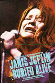 Buried Alive: Story of Janis Joplin by Myra Friedman