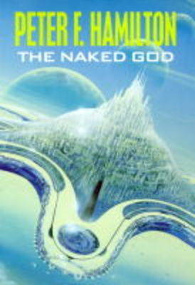 The Naked God (Night's Dawn #3) by Peter F Hamilton