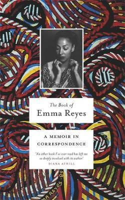The Book of Emma Reyes by Emma Reyes