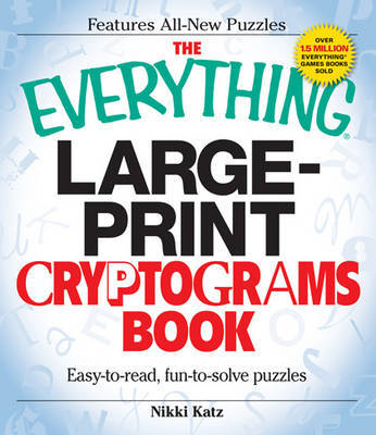 "The ""Everything"" Large Print Cryptograms Book: Easy-to-Read, Fun-to-Solve Puzzles image"