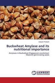 Buckwheat Amylase and Its Nutritional Importance by Prakash Satyam