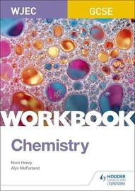 WJEC GCSE Chemistry Workbook by Nora Henry