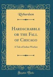 Hardscrabble or the Fall of Chicago by Richardson Richardson image
