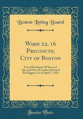 Ward 22, 16 Precincts; City of Boston by Boston Listing Board