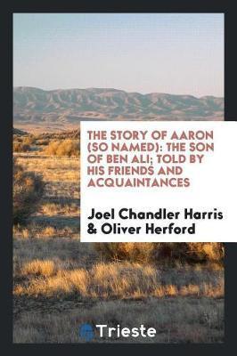 The Story of Aaron (So Named) by Joel Chandler Harris
