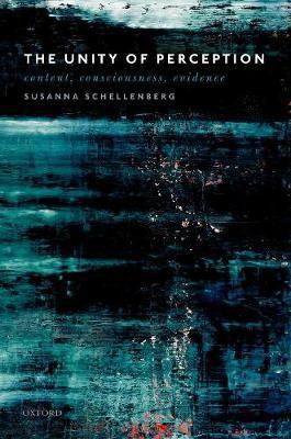 The Unity of Perception by Susanna Schellenberg