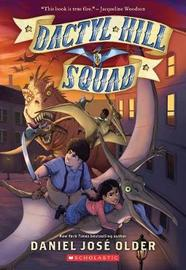 Dactyl Hill Squad (Dactyl Hill Squad #1) by Daniel Jose Older