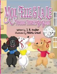 Moi Moi, Elle and La Le, Poodle Triplets Go Glam! by J R Poulter