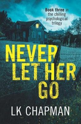 Never Let Her Go by Lk Chapman