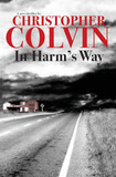 In Harm's Way by Christopher Colvin