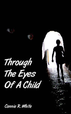 Through The Eyes Of A Child by Connie R. White