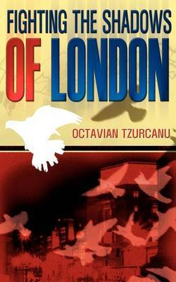 Fighting the Shadows of London by Octavian Tzurcanu