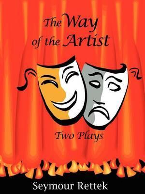 The Way of the Artist by Seymour Rettek