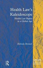 Health Law's Kaleidoscope by Belinda Bennett