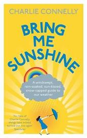 Bring Me Sunshine by Charlie Connelly