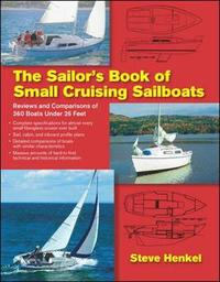 The Sailor's Book of Small Cruising Sailboats by Steve Henkel image