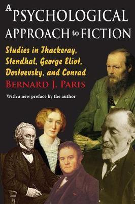 A Psychological Approach to Fiction by Bernard J Paris