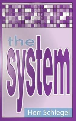 The System by Herr Schlegel