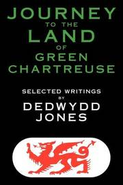 Journey to the Land of Green Chartreuse by Dedwydd Jones