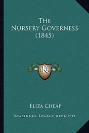 The Nursery Governess (1845) by Eliza Cheap