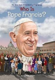 Who Is Pope Francis? by Stephanie Spinner image