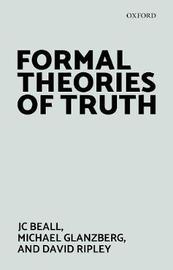 Formal Theories of Truth by Jc Beall