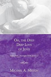 Oh, the Deep, Deep Love of Jesus by Michael A Milton