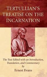 Tertullians Treatise on the Incarnation by Ernest Evans image