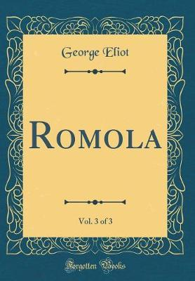 Romola, Vol. 3 of 3 (Classic Reprint) by George Eliot