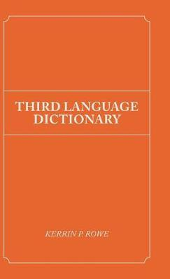 Third Language Dictionary by Kerrin P. Rowe