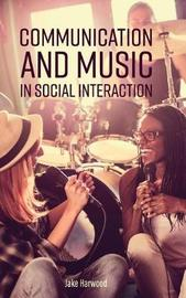 Communication and Music in Social Interaction by Jake Harwood