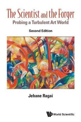 Scientist And The Forger, The: Probing A Turbulent Art World by Jehane Ragai image