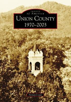 Union County 1970-2003 by Martyne Jokela