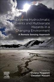 Extreme Hydroclimatic Events and Multivariate Hazards in a Changing Environment